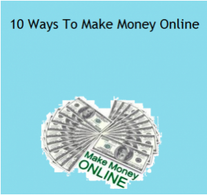 Get 10 Best Ideas To Make Fast Money Online!