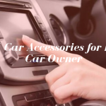 Top 5 Car Accessories for Every Car Owner